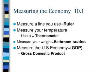 Measuring the Economy  10.1