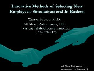Innovative Methods of Selecting New Employees: Simulations and In-Baskets