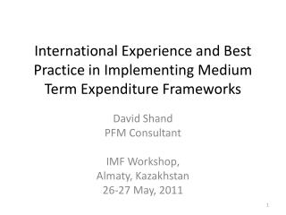 International Experience and Best Practice in Implementing Medium Term Expenditure Frameworks