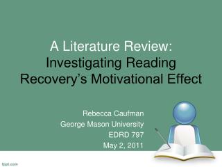 A Literature Review: Investigating Reading Recovery's Motivational Effect
