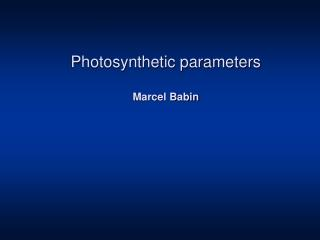 Photosynthetic parameters Marcel Babin