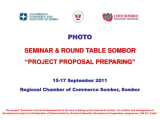 "PHOTO SEMINAR & ROUND TABLE SOMBOR ""PROJECT PROPOSAL PREPARING"" 15-17 September  2011"