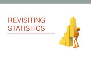 Revisiting Statistics