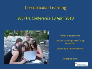 Co-curricular Learning SCEPTrE  Conference 13 April 2010