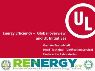 Energy Efficiency –  Global overview 							and UL Initiatives