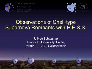 Ullrich Schwanke Humboldt University, Berlin, f or the H.E.S.S. Collaboration