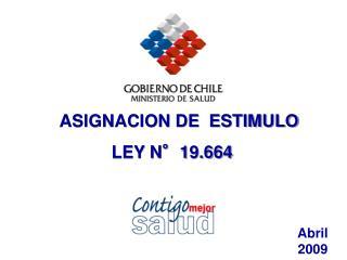 ASIGNACION DE  ESTIMULO  LEY N�19.664