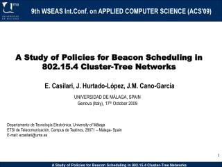 A Study of Policies for Beacon Scheduling in 802.15.4 Cluster-Tree Networks
