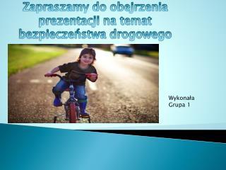 Zapraszamy do obejrzenia prezentacji na temat bezpieczeństwa drogowego