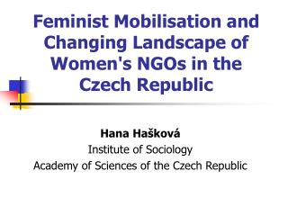 Feminist  M obili s ation and  C hanging  L andscape of  W omen's NGOs in the Czech Republic