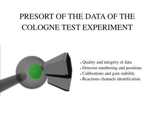 PRESORT OF THE DATA OF THE COLOGNE TEST EXPERIMENT