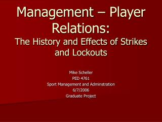 Management   Player Relations: The History and Effects of Strikes and Lockouts