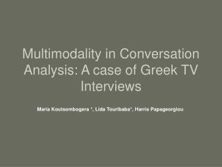 Multimodality in Conversation Analysis: A case of Greek TV Interviews