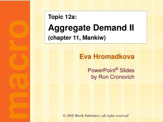 Topic 12a: Aggregate Demand II (chapter 11, Mankiw)