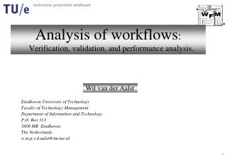 Analysis of workflows :  Verification, validation, and performance analysis .