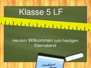 Klasse 5 LF