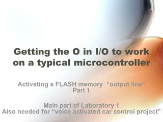 Getting the O in I/O to work on a typical microcontroller