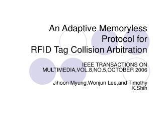 An Adaptive Memoryless Protocol for RFID Tag Collision Arbitration