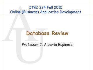 ITEC 334 Fall 2010 Online (Business) Application Development