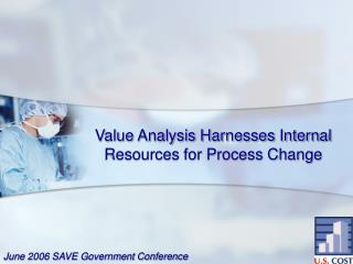Value Analysis Harnesses Internal Resources for Process Change