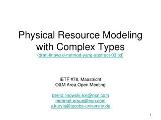 Physical Resource Modeling with Complex Types ( draft-linowski-netmod-yang-abstract-03.txt )