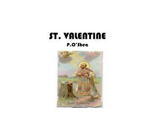 ST. VALENTINE P.O'Shea