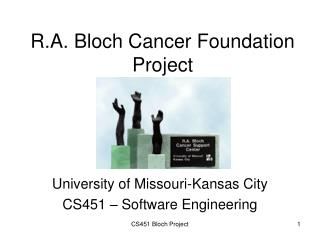 R.A. Bloch Cancer Foundation Project