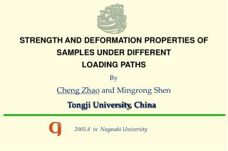 STRENGTH AND DEFORMATION PROPERTIES OF SAMPLES UNDER DIFFERENT LOADING PATHS