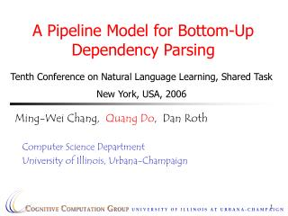 A Pipeline Model for Bottom-Up Dependency Parsing