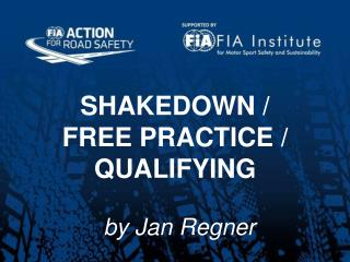SHAKEDOWN /  FREE PRACTICE / QUALIFYING