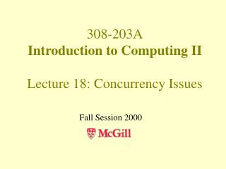 308-203A Introduction to Computing II Lecture 18: Concurrency Issues
