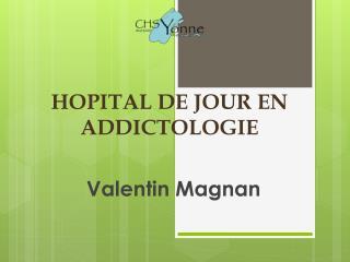 HOPITAL DE JOUR EN ADDICTOLOGIE