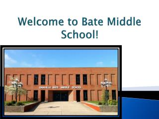 Welcome to Bate Middle School!