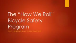 "The ""How We Roll"" Bicycle Safety Program"