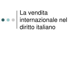 La vendita internazionale nel diritto italiano
