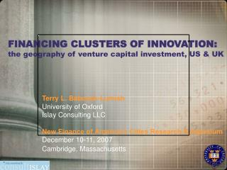 FINANCING CLUSTERS OF INNOVATION: the geography of venture capital investment, US & UK