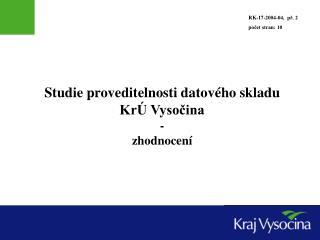 Studie proveditelnosti datového skladu KrÚ Vysočina -  zhodnocení