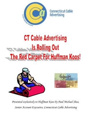 CT Cable Advertising Is Rolling Out The Red Carpet For Huffman Koos!