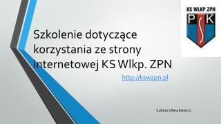 Szkolenie dotyczące korzystania ze strony internetowej KS Wlkp. ZPN