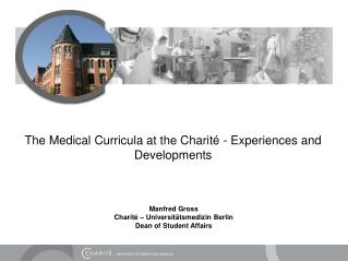 The Medical Curricula at the Charité - Experiences and Developments