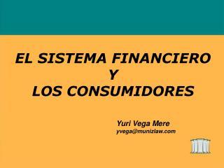 EL SISTEMA FINANCIERO Y  LOS CONSUMIDORES