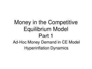 Money in the Competitive Equilibrium Model Part 1