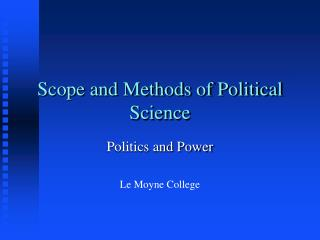 Scope and Methods of Political Science