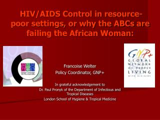HIV/AIDS Control in resource-poor settings, or why the ABCs are failing the African Woman: