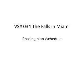 VS# 034 The Falls in Miami