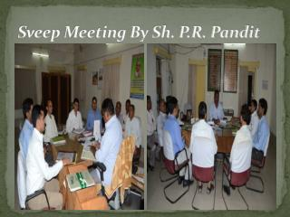 Sveep Meeting By Sh. P.R. Pandit