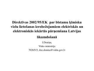 I.Doniņa, Vides ministrija 7026515, ilze.donina@vidm.lv