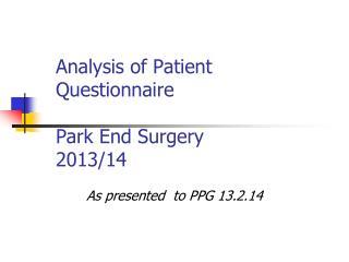 Analysis of Patient Questionnaire  Park End Surgery 2013/14