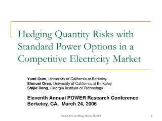 Hedging Quantity Risks with Standard Power Options in a Competitive Electricity Market