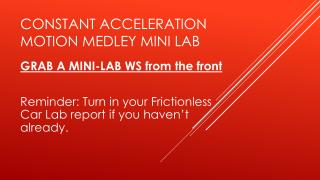 Constant acceleration motion medley mini lab